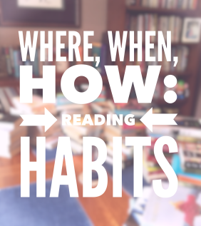 where, when, how: a q&a about reading habits